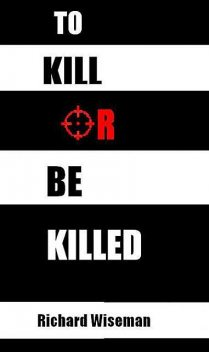 To Kill Or Be Killed, Richard Wiseman