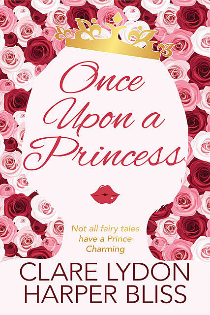 Once Upon a Princess, Clare Lydon, Harper Bliss