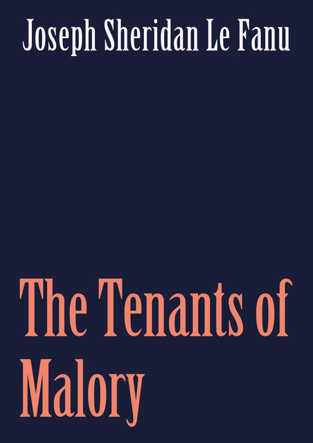 The Tenants of Malory, Joseph Sheridan Le Fanu