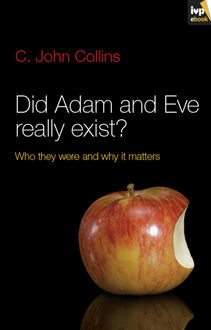 Did Adam and Eve Really Exist, C. John Collins
