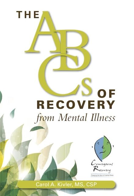 The ABCs of Recovery from Mental Illness, Carol A. Kivler