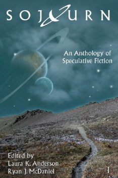 Sojourn: An Anthology of Speculative Fiction, Laura Anderson