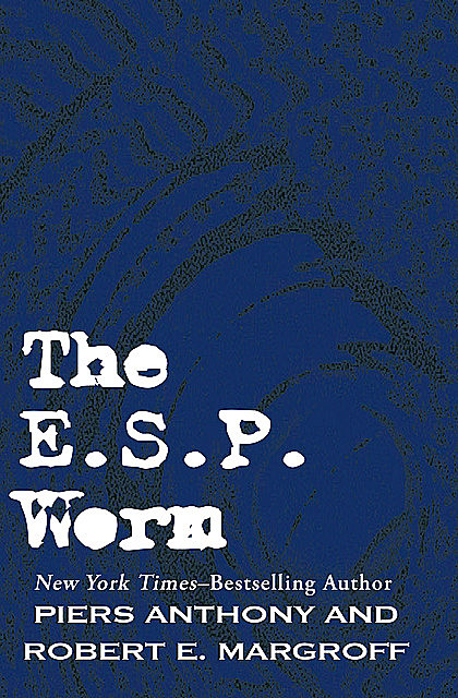 The E. S. P. Worm, Piers Anthony, Robert E. Margroff