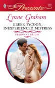 Greek Tycoon, Inexperienced Mistress, Lynne Graham
