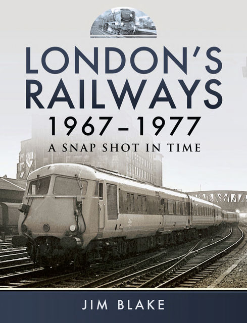 London's Railways 1967–1977, Jim Blake