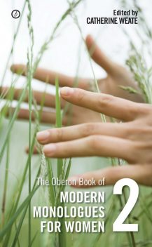 The Oberon Book of Modern Monologues for Women: Volume Two, Catherine Weate