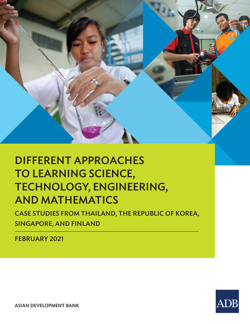 Different Approaches to Learning Science, Technology, Engineering, and Mathematics, Asian Development Bank