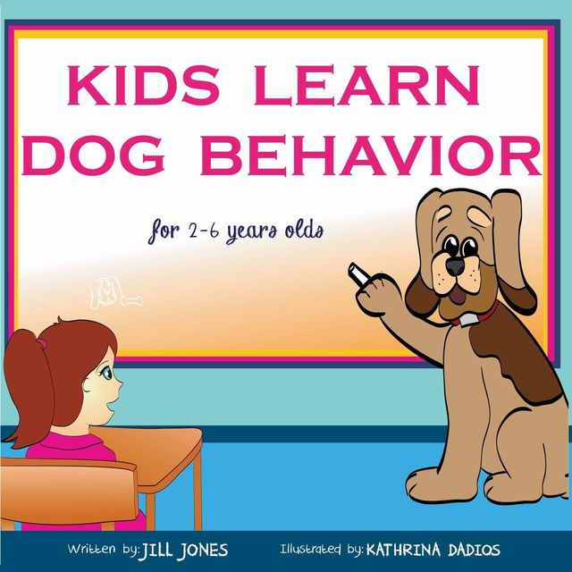 Children's book: Kids Learn Dog Behavior, Jill Jones