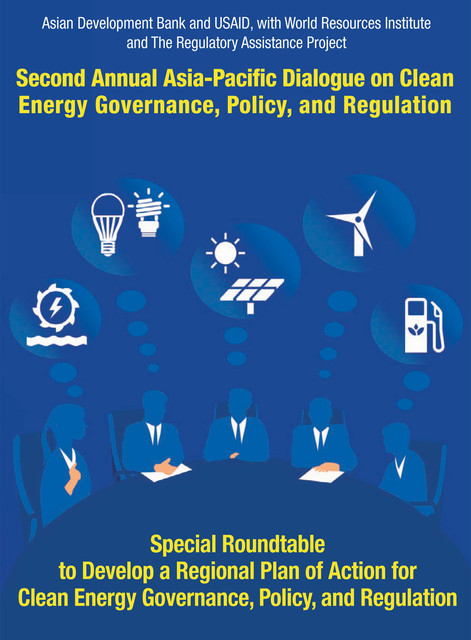 Second Asia–Pacific Dialogue on Clean Energy Governance, Policy, and Regulation, Asian Development Bank, United States Agency for International Development
