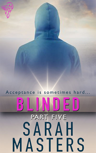 Blinded: Part Five, Sarah Masters
