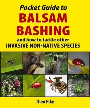Pocket Guide to Balsam Bashing, Theo Pike