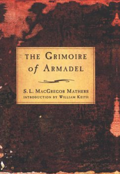 The Grimoire of Armadel, S.L.Macgregor Mathers