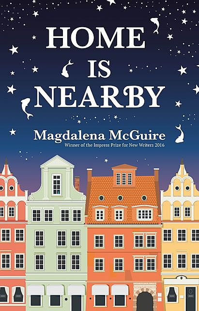 Home Is Nearby, Magdalena McGuire