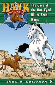 The Case of the One-Eyed Killer Stud Horse, Gerald L.Holmes, John R.Erickson