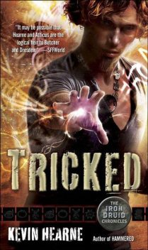 Tricked, Kevin Hearne