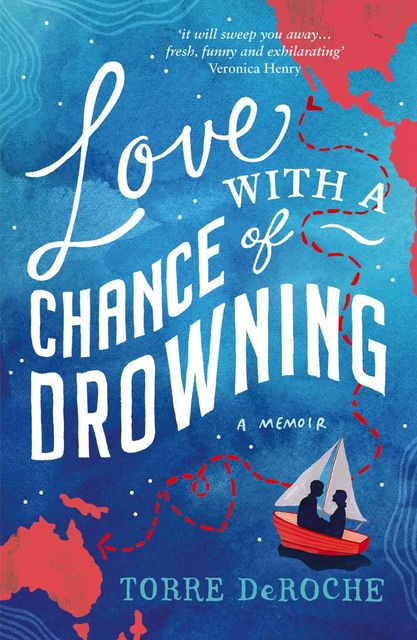 Love With a Chance of Drowning, Torre DeRoche
