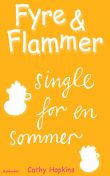 Fyre & Flammer 5 – single for en sommer, Cathy Hopkins