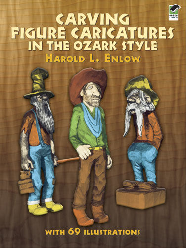 Carving Figure Caricatures in the Ozark Style, Harold Enlow