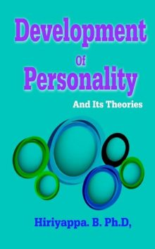 Development of Personality and Its Theories, Hiriyappa B