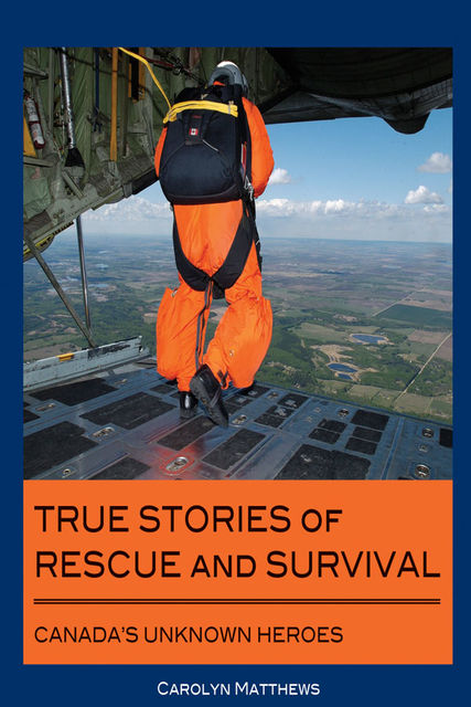 True Stories of Rescue and Survival, Carolyn Matthews