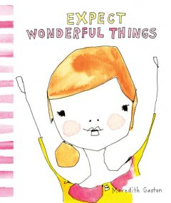 Expect Wonderful Things, Meredith Gaston