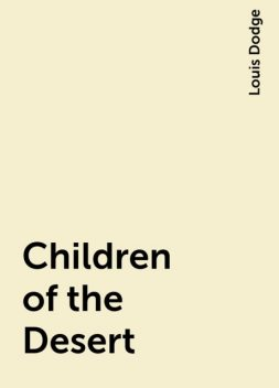 Children of the Desert, Louis Dodge