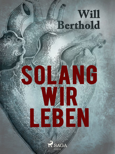 Solang wir leben, Will Berthold