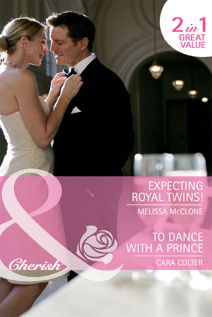Expecting Royal Twins! / To Dance with a Prince, Melissa Mcclone, Cara Colter