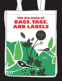 The Big Book of Bags, Tags, and Labels, Cristian Campos