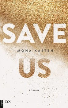 SAVE US, Mona Kasten