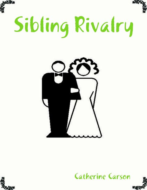 Sibling Rivalry, Catherine Carson