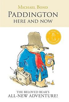Paddington Here and Now, Michael Bond