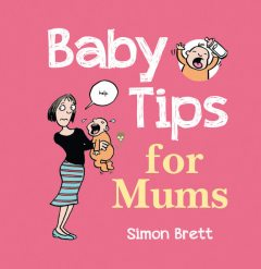 Baby Tips for Mums, Simon Brett