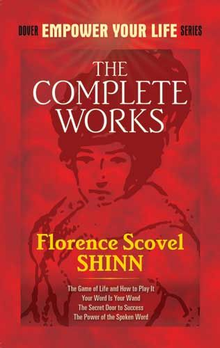 The Complete Works of Florence Scovel Shinn, Florence Scovel Shinn