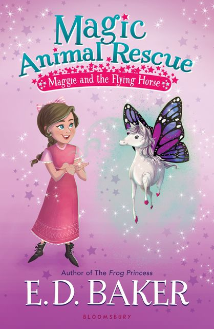 Magic Animal Rescue 1: Maggie and the Flying Horse, E.D.Baker
