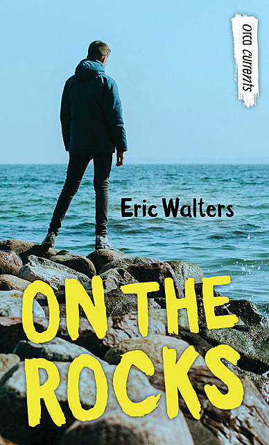 On the Rocks, Eric Walters