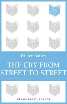 The Cry from Street to Street, Hilary Bailey