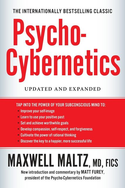 Psycho-Cybernetics, Updated and Expanded, Maxwell Maltz
