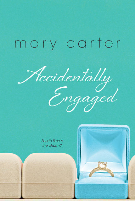 Accidentally Engaged, Mary Carter