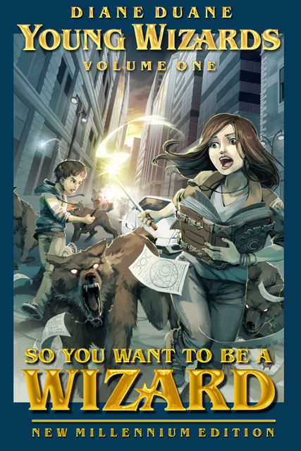 So You Want to Be a Wizard, New Millennium Edition, Diane Duane