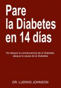 Pare La Diabetes en 14 Dias, Ludwig Johnson