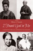 I Found God in Me, Mitzi J. Smith