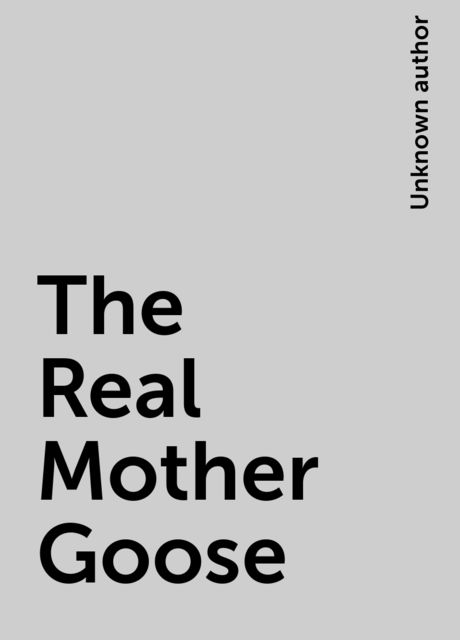 The Real Mother Goose,