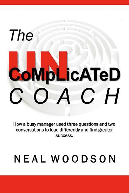 The Uncomplicated Coach, Neal Woodson