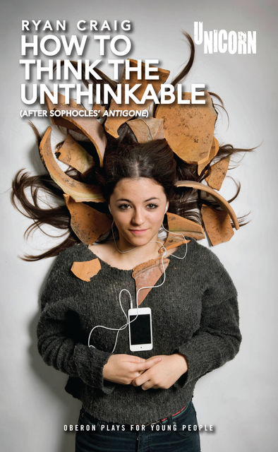 How to think the Unthinkable: After Sophocles' Antigone, Ryan Craig