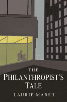 The Philanthropist's Tale, Laurie Marsh