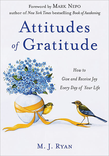 Attitudes of Gratitude, 10th Anniversary Edition, M.J. Ryan