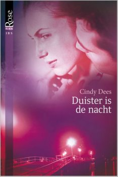 Duister is de nacht, Cindy Dees