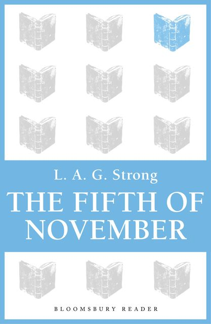 The Fifth of November, L.A.G.Strong