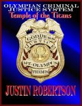 Olympian Criminal Justice System: Temple of the Titans, Justin Robertson